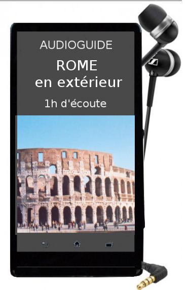 audioguide Rome en ext�rieur en fran�ais